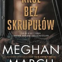Król bez skrupułów. Tom 1. Meghan March