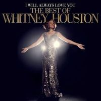 I Will Always Love You: The Best Of Whitney Houston - Houston Whitney