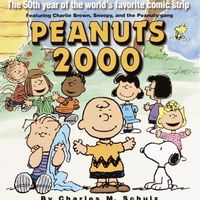 Peanuts: Peanuts 2000 : The 50th Year of the World's Most Favorite Comic Strip Featuring Charlie Brown, Snoopy, and the Peanuts Gang by Charles Schulz